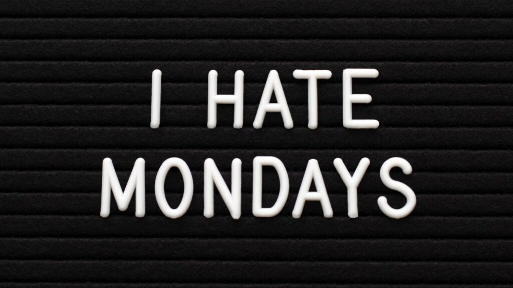 Hate Mondays? How to manage your time effectively